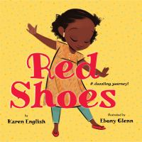 Cover image for Red shoes / by Karen English ; illustrated by Ebony Glenn.