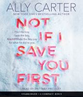Cover image for Not if I save you first [sound recording] / Ally Carter.