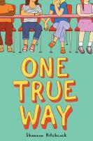Imagen de portada para One true way / by Shannon Hitchcock.