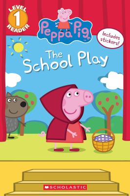 Cover image for Peppa Pig. The school play / adapted by Meredith Rusu.