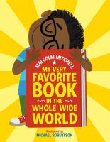 Cover image for My very favorite book in the whole wide world / by Malcolm Mitchell ; illustrated by Michael Robertson.