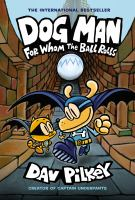Cover image for Dog man. for whom the ball rolls