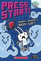 Cover image for Robo-Rabbit Boy, go! / Thomas Flintham.