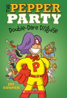 Imagen de portada para The Pepper party double dare disguise / by Jay Cooper.