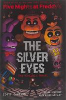 Cover image for Five Nights at Freddy's. The silver eyes : the graphic novel / by Scott Cawthon and Kira Breed-Wrisley ; adapted and illustrated by Claudia Schröder ; colors by Laurie Smith.
