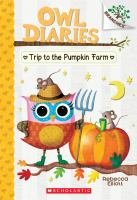 Cover image for Trip to the pumpkin farm / by Rebecca Elliott.