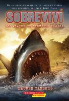 Cover image for Sobreviví los ataques de tiburones de 1916 / Lauren Tarshis ; ilustrado por Scott Dawson ; translated by Joaquín Badajoz.