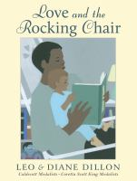 Cover image for Love and the rocking chair / Leo & Diane Dillon.