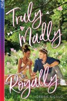 Cover image for Truly madly royally / Debbie Rigaud.