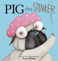 Cover image for Pig the stinker / Aaron Blabey.