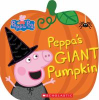 Cover image for Peppa Pig. Peppa's giant pumpkin [board book] / adapted by Samantha Lizzio.