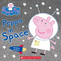 Cover image for Peppa Pig. Peppa in space / adapted by Reika Chan.