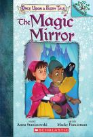 Cover image for The magic mirror / story by Anna Staniszewski ; art by Macky Pamintuan.