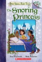 Cover image for The snoring princess / story by Anna Staniszewski ; art by Macky Pamintuan.