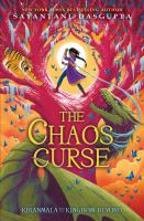 Cover image for The chaos curse / Sayantani DasGupta ; illustrations by Vivienne To.