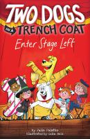 Cover image for Two dogs in a trench coat. Enter stage left / by Julie Falatko ; illustrated by Colin Jack.