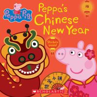 Imagen de portada para Peppa's Chinese New Year / adapted by Mandy Archer and Cala Spinner.