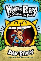 Cover image for Hombre Perro. El señor de las pulgas / escrito e ilustrado por Dav Pilkey como Jorge Betanzos y Berto Henares ; con color de Jose Garibaldi ; translated by Nuria Molinero.
