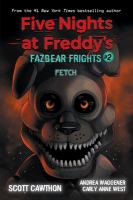 Cover image for Fetch / Scott Cawthon, Andrea Waggener, Carly Anne West.
