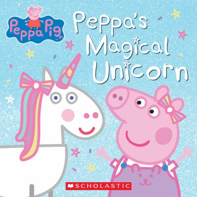 Cover image for Peppa Pig. Peppa's magical unicorn / adapted by Lauren Holloway and Cala Spinner.