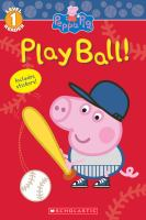Imagen de portada para Peppa Pig. Play ball! / adapted by Reika Chan.