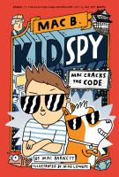 Cover image for Mac cracks the code / by Mac Barnett ; illustrated by Mike Lowery.