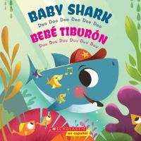 Cover image for Baby Shark, doo doo doo doo doo doo = Bebe Tiburon, Duu duu duu duu duu duu / art by John John Bajet ; translated by Abel Berriz.
