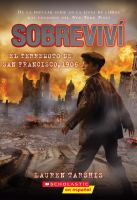 Cover image for Sobreviví el terremoto de San Francisco, 1906 / Lauren Tarshis ; ilustrado por Scott Dawson ; [translated by Indira Pupo]