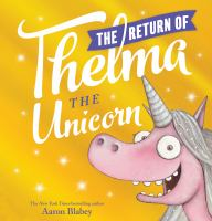 Cover image for The return of Thelma the unicorn / Aaron Blabey.