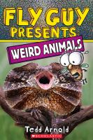 Cover image for Fly Guy presents : weird animals / Tedd Arnold.