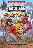 Cover image for Mighty marvels! : with Spider-Man, Captain Marvel, Ms. Marvel, and the Green Goblin / by Mackenzie Cadenhead & Sean Ryan ; illustrated by Derek Laufman.