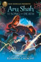 Cover image for Aru Shah and the song of death / by Roshani Chokshi.