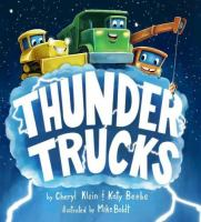 Imagen de portada para Thunder trucks / by Cheryl Klein and Katy Beebe ; illustrated by Mike Boldt.