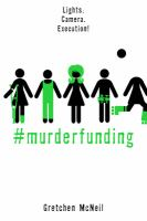 Cover image for #MurderFunding / by Gretchen McNeil.