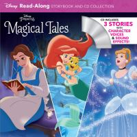 Cover image for Disney princess magical tales [sound recording] : read-along storybook and cd collection.
