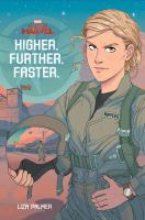 Cover image for Higher, further, faster / Liza Palmer.