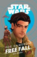 Cover image for Star Wars Poe Dameron. Free fall / written by Alex Segura.