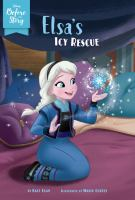 Cover image for Elsa's icy rescue / by Kate Egan ; illustrated by Mario Cortes.