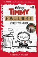 Cover image for Timmy Failure. Zero to hero / Stephan Pastis.