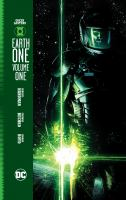Cover image for Green Lantern : earth one / written by Corinna Bechko and Gabriel Hardman ; art by Gabriel Hardman ; colors by Jordan Boyd ; letters by Simon Bowland ; cover by Gabriel Hardman & Jordan Boyd.