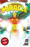 Cover image for Mister Miracle / Tom King, writer ; Mitch Gerads, artist and colorist ; Clayton Cowles, letterer ; Mitch Gerads, collection cover art ; Nick Derington, original series cover art.