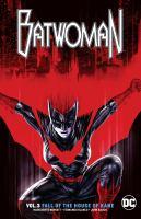 Cover image for Batwoman. Vol. 3, Fall of the house of Kane / Marguerite Bennett, writer ; Fernando Blanco, Scott Godlewski, artists ; John Rauch, colorist ; Deron Bennett, letterer ; Lee Bermejo, collection cover artist.