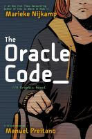 Cover image for The oracle code : a graphic novel / author, Marieke Nijkamp ; illustrator, Manuel Preitano ; colorists, Jordie Bellaire with Manuel Preitano ; letterer, Clayton Cowles.