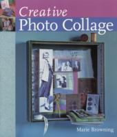 Cover image for Creative photo collage / Marie Browning.
