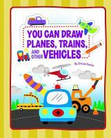 Imagen de portada para You can draw planes, trains, and vehicles / by Brenda Sexton.