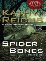 Cover image for Spider bones [text (large print)] / by Kathy Reichs.