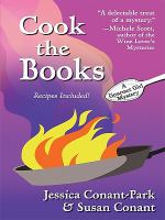 Cover image for Cook the books [text (large print)] / Jessica Conant-Park & Susan Conant.