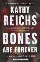 Cover image for Bones are forever [text (large print)] / Kathy Reichs.