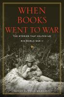 Cover image for When books went to war [text (large print)] : the stories that helped us win World War II / by Molly Guptill Manning.
