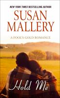 Cover image for Hold me [text (large print)] / by Susan Mallery.